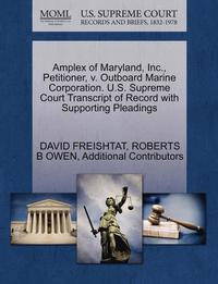 Amplex of Maryland, Inc , Petitioner, V  Outboard Marine Corporation  U S   Supreme Court Transcript of Record with Supporting Pleadings av David