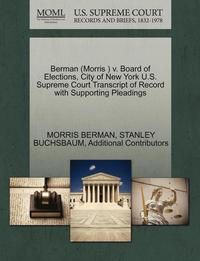 Berman (Morris ) V. Board of Elections, City of New York U.S. Supreme Court Transcript of Record with Supporting Pleadings (häftad)