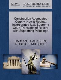 Construction Aggregates Corp. V. Hewitt-Robins, Incorporated U.S. Supreme Court Transcript of Record with Supporting Pleadings (häftad)