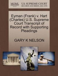Eyman (Frank) V. Hart (Charles) U.S. Supreme Court Transcript of Record with Supporting Pleadings (häftad)