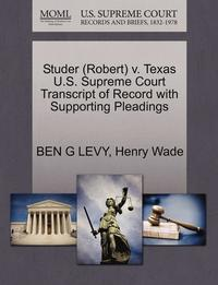Studer (Robert) V. Texas U.S. Supreme Court Transcript of Record with Supporting Pleadings (häftad)