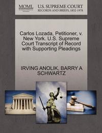 Carlos Lozada, Petitioner, V. New York. U.S. Supreme Court Transcript of Record with Supporting Pleadings (häftad)