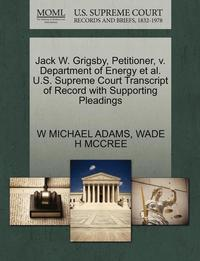 Jack W. Grigsby, Petitioner, V. Department of Energy et al. U.S. Supreme Court Transcript of Record with Supporting Pleadings (häftad)