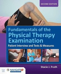 Fundamentals of the physical therapy examination stacie j fruth fundamentals of the physical therapy examination inbunden fandeluxe Image collections