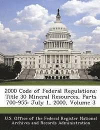 2000 Code of Federal Regulations av U S Office Of The Federal Register Nati, U S Office Of The Federal Register Nat (Häftad)