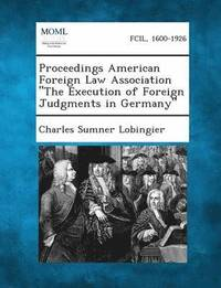 Proceedings American Foreign Law Association the Execution of Foreign Judgments in Germany (häftad)