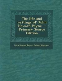 Life and Writings of John Howard Payne (häftad)