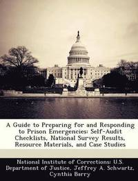 A Guide to Preparing for and Responding to Prison Emergencies (häftad)
