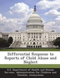 Differential Response to Reports of Child Abuse and Neglect (häftad)