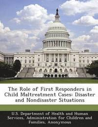 The Role of First Responders in Child Maltreatment Cases (häftad)
