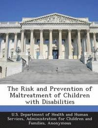 The Risk and Prevention of Maltreatment of Children with Disabilities (häftad)
