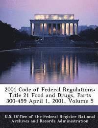 2001 Code of Federal Regulations av U S Office Of The Federal Register Nati, U S Office Of The Federal Register Nat (Häftad)