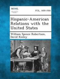 Hispanic-American Relations with the United States (häftad)