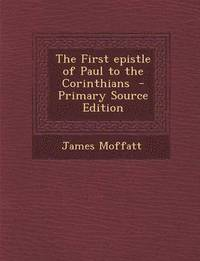 paul s first letter to the corinthians epistle of paul to the corinthians moffatt 23914