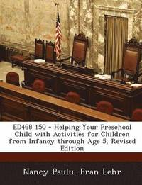 Ed468 150 - Helping Your Preschool Child with Activities for Children from Infancy Through Age 5, Revised Edition (häftad)