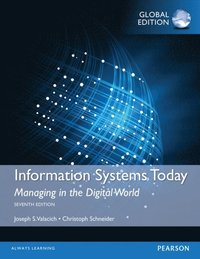 Information Systems Today: Managing in a Digital World, Global Edition (e-bok)