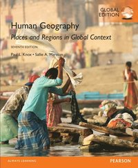 Human Geography: Places and Regions in Global Context, Global Edition (e-bok)