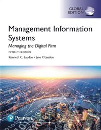 Management Information Systems: Managing the Digital Firm, Global Edition (häftad)