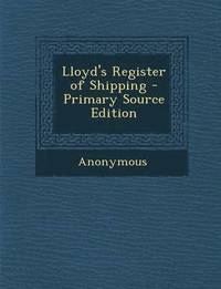 Lloyd's Register of Shipping - Primary Source Edition (häftad)