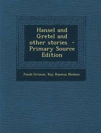 Hansel and Gretel and Other Stories - Primary Source Edition (häftad)