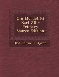 Om Mordet Pa Karl XII - Primary Source Edition