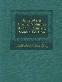 Aristotelis Opera, Volumes 10-11 - Primary Source Edition (häftad)