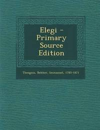 Elegi - Primary Source Edition (häftad)