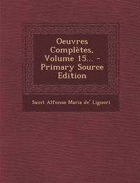 Oeuvres Completes, Volume 15... - Primary Source Edition (häftad)