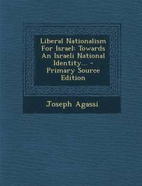 Liberal Nationalism for Israel (häftad)
