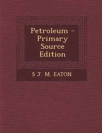 Petroleum - Primary Source Edition (häftad)