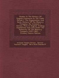 Studies in the History of English Commerce in the Tudor Period (häftad)