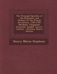 The Principal Speeches of the Statesmen and Orators of the French Revolution, 1789-1795 (häftad)