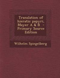Translation of Hieratic Papyri, Mayer A &