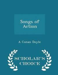 Songs of Action - Scholar's Choice Edition (häftad)
