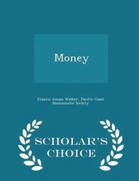 Money - Scholar's Choice Edition (häftad)
