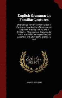 English Grammar in Familiar Lectures (inbunden)