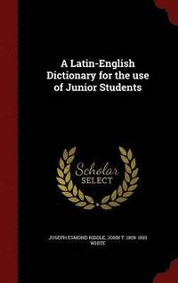 A Latin-English Dictionary for the Use of Junior Students (inbunden)