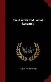 Field Work and Social Research (inbunden)