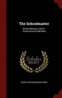 The Schoolmaster (inbunden)