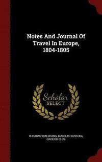 Notes and Journal of Travel in Europe, 1804-1805 (inbunden)