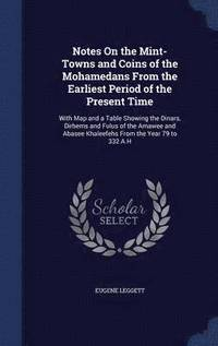 Notes on the Mint-Towns and Coins of the Mohamedans from the Earliest Period of the Present Time (inbunden)