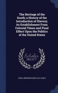 Image result for (The Heritage of the South: A History of the Introduction of Slavery