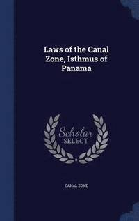 Laws of the Canal Zone, Isthmus of Panama (inbunden)