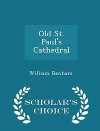 Old St. Paul's Cathedral - Scholar's Choice Edition (häftad)