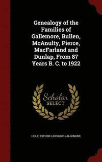 Genealogy Of The Families Of Gallemore Bullen Mcanulty