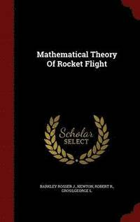 Mathematical Theory of Rocket Flight (inbunden)