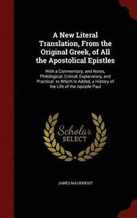 A New Literal Translation, from the Original Greek, of All the Apostolical Epistles (inbunden)