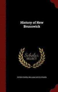 History of New Brunswick (inbunden)
