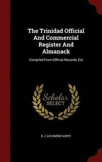 The Trinidad Official and Commercial Register and Almanack (inbunden)