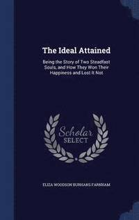 The Ideal Attained (inbunden)